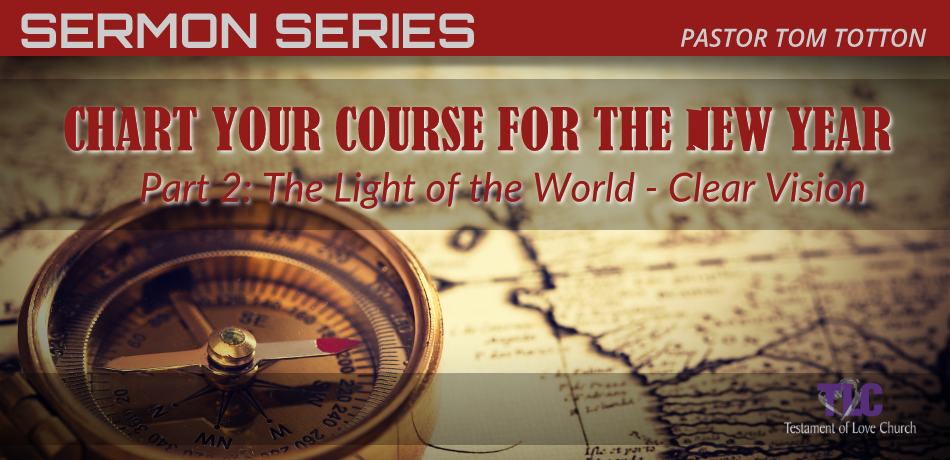 Part 2: The Light of the World – Clear Vision