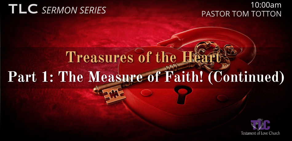 Part 1: The Measure of Faith! (Continued)