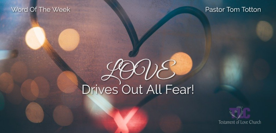 Love Drives Out All Fear