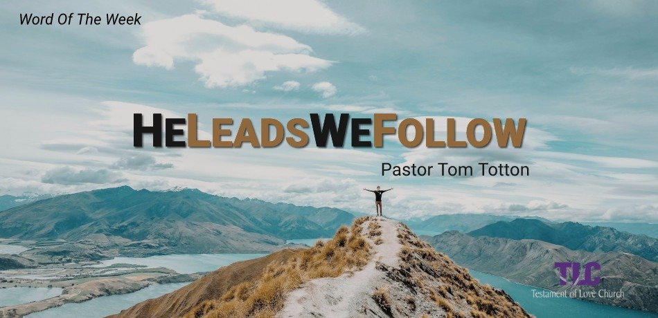 He Leads, We Follow
