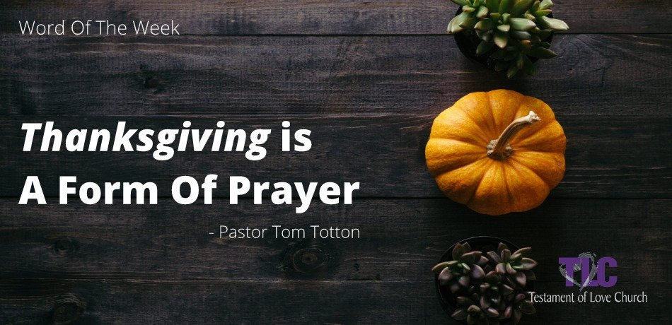 Thanksgiving Is A Form Of Prayer