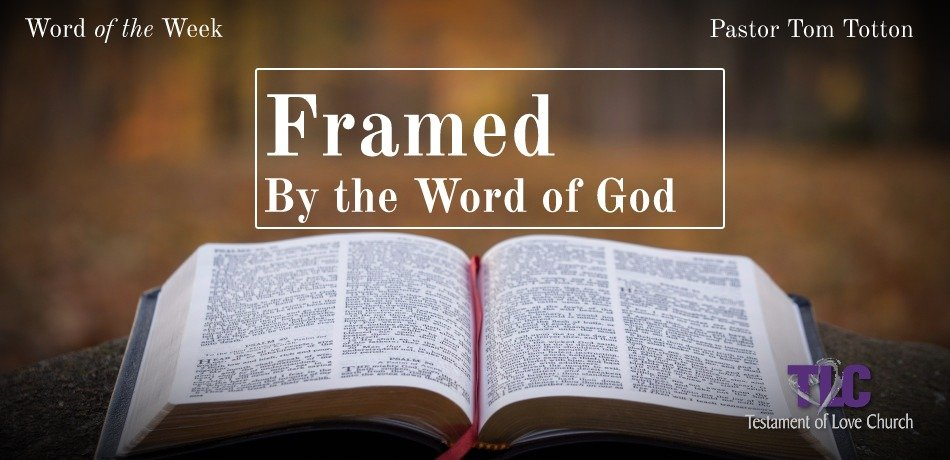 Framed by the Word of God