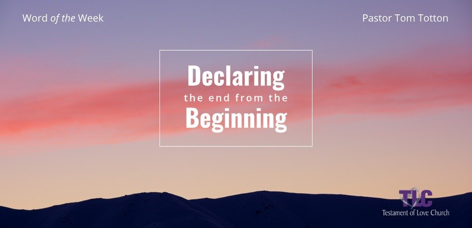 Declare the End from the Beginning
