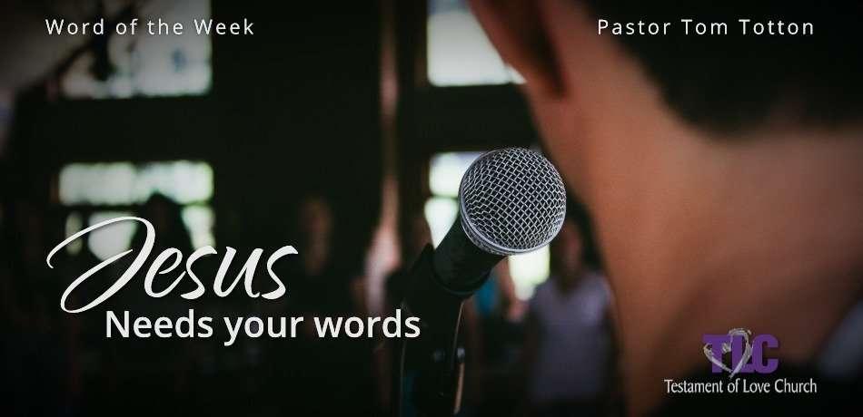 Jesus Needs Your Words
